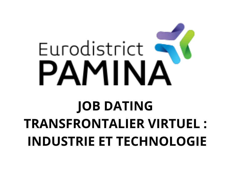 JOB DATING TRANSFRONTALIER VIRTUEL : INDUSTRIE ET TECHNOLOGIE